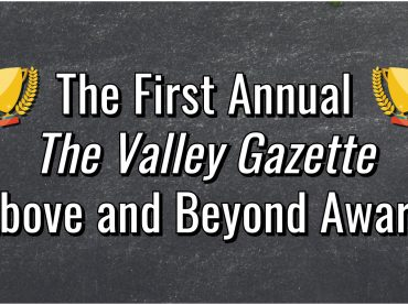 The First Annual The Valley Gazette Above and Beyond Award